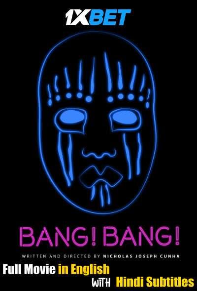Download Bang Bang (2020) WebRip 720p Full Movie [In English] With Hindi Subtitles FREE on 1XCinema.com & KatMovieHD.io
