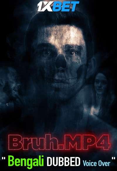 Bruh.mp4 (2020) Bengali Dubbed (Voice Over) WEBRip 720p [Full Movie] 1XBET