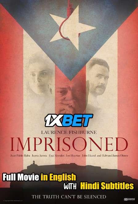 Imprisoned (2018) WebRip 720p Full Movie [In English] With Hindi Subtitles