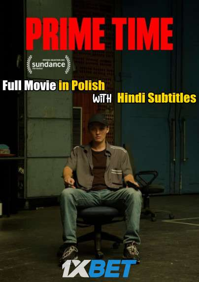 Prime Time (2021) Full Movie [In Polish] With Hindi Subtitles | WebRip 720p [1XBET]
