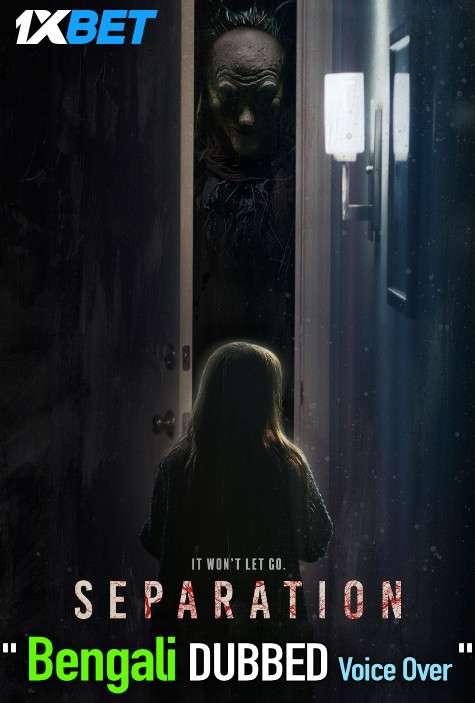 Separation (2021) Bengali Dubbed (Voice Over) HDCAM 720p [Full Movie] 1XBET