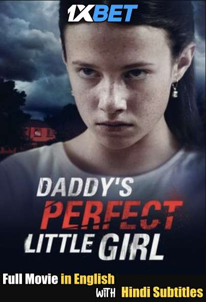 Daddys Perfect Little Girl (2021) Full Movie [In English] With Hindi Subtitles | WebRip 720p [1XBET]