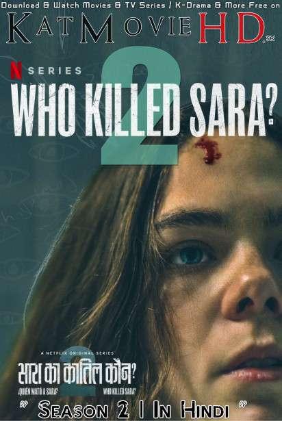 [18+] Who Killed Sara? (Season 2) Hindi (5.1 DD) [Dual Audio] All Episodes WEB-DL 720p 480p | Netflix Series