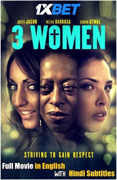Download 3 Women (2020) WebRip 720p Full Movie [In English] With Hindi Subtitles FREE on 1XCinema.com & KatMovieHD.io