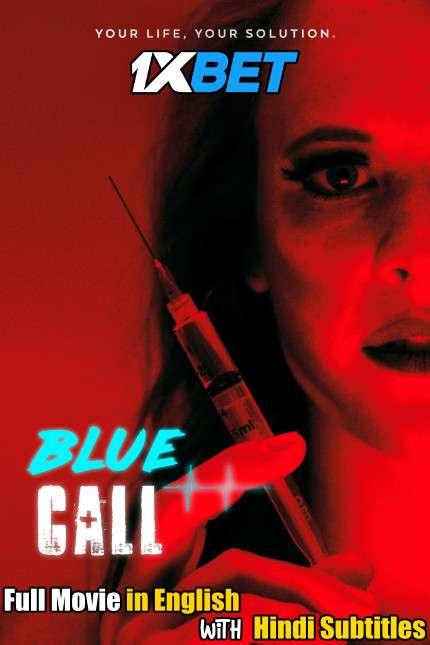 Download Blue Call (2021) WebRip 720p Full Movie [In English] With Hindi Subtitles FREE on 1XCinema.com & KatMovieHD.io