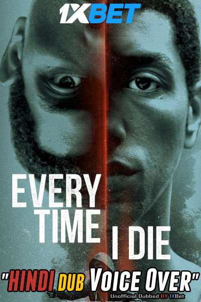Every Time I Die (2019) WebRip 720p Dual Audio [Hindi (Voice Over) Dubbed + English] [Full Movie]