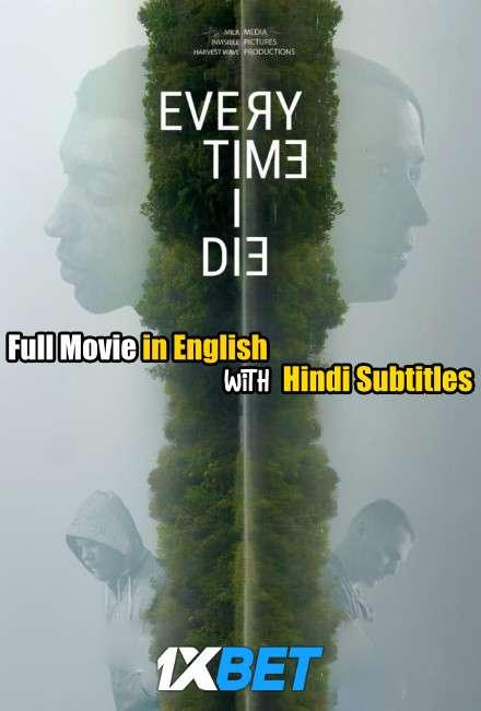 Download Every Time I Die (2019) WebRip 720p Full Movie [In English] With Hindi Subtitles FREE on 1XCinema.com & KatMovieHD.io