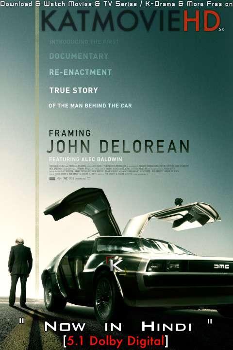 Framing John DeLorean (2019) Hindi Dubbed (5.1 DD) [Dual Audio] BRRIP 1080p 720p 480p HD [Full Movie]
