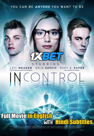 Incontrol (2017) Full Movie [In English] With Hindi Subtitles | WebRip 720p [1XBET]