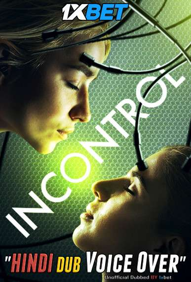 Incontrol (2017) Hindi (Voice Over) Dubbed+ English [Dual Audio] WebRip 720p [1XBET]