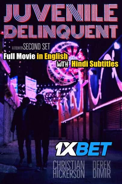 Download Juvenile Delinquents (2020) WebRip 720p Full Movie [In English] With Hindi Subtitles FREE on 1XCinema.com & KatMovieHD.io