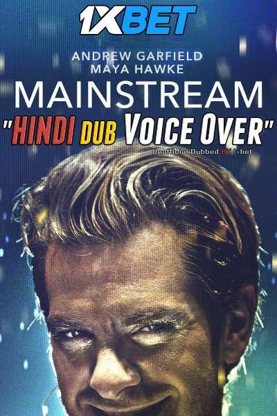 Mainstream (2020) WebRip 720p Dual Audio [Hindi (Voice Over) Dubbed + English] [Full Movie]