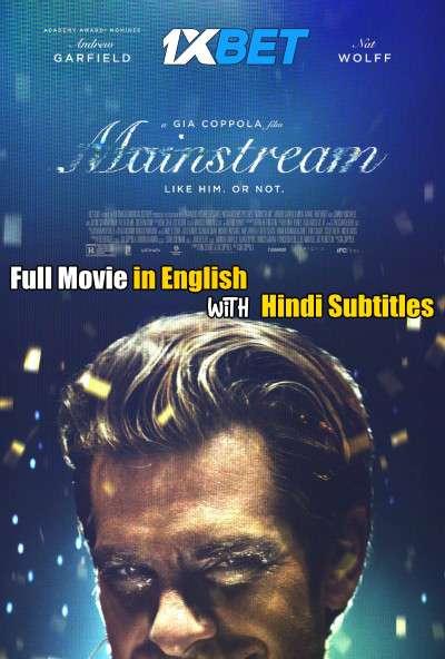 Download Mainstream (2020) WebRip 720p Full Movie [In English] With Hindi Subtitles FREE on 1XCinema.com & KatMovieHD.io