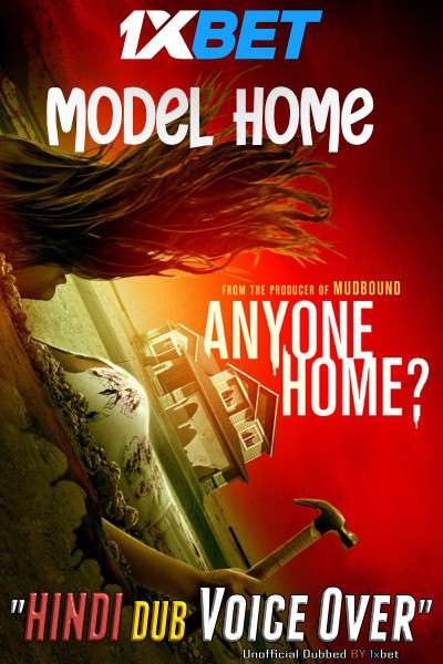 Model Home (2018) WebRip 720p Dual Audio [Hindi (Voice Over) Dubbed + English] [Full Movie]