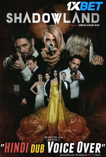 Shadowland (2021) WebRip 720p Dual Audio [Hindi (Voice Over) Dubbed + English] [Full Movie]