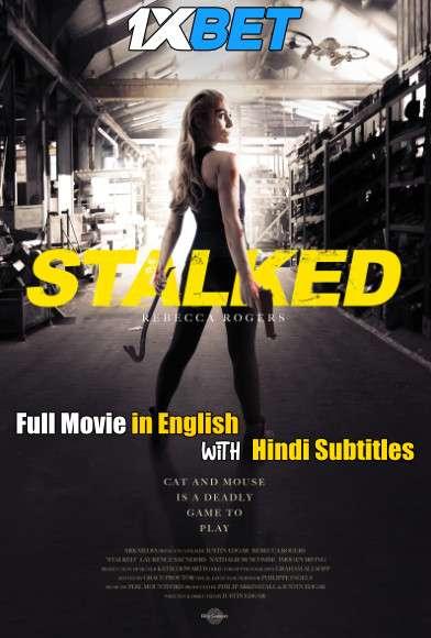 Download Stalked (2019) WebRip 720p Full Movie [In English] With Hindi Subtitles FREE on 1XCinema.com & KatMovieHD.io