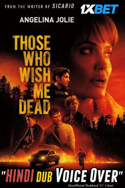 Those Who Wish Me Dead (2021) WebRip 720p Dual Audio [Hindi (Voice Over) Dubbed + English] [Full Movie]