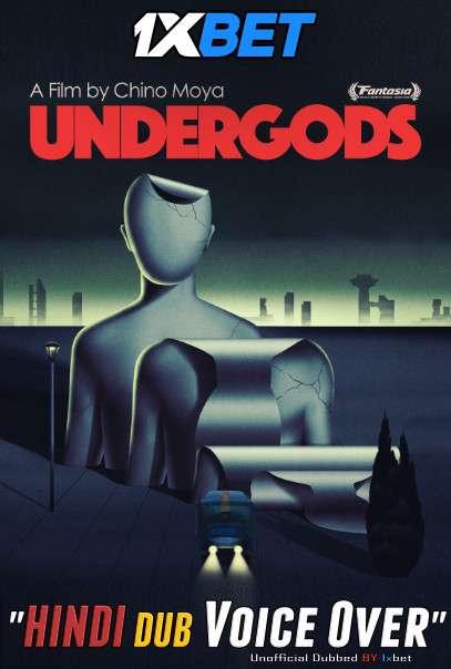 Undergods (2020) WebRip 720p Dual Audio [Hindi (Voice Over) Dubbed + English] [Full Movie]