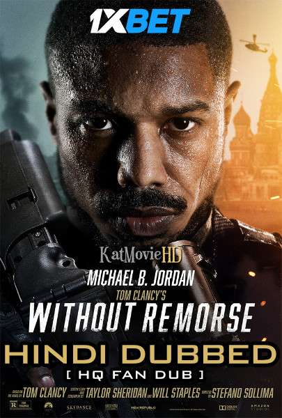 Without Remorse (2021) Hindi Dubbed [By KMHD] & English [Dual Audio] Web-DL 1080p / 720p / 480p [HD]