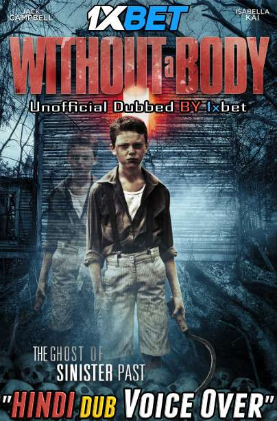Without a Body (2017) DVDRip 720p Dual Audio [Hindi (Voice Over) Dubbed + English] [Full Movie]