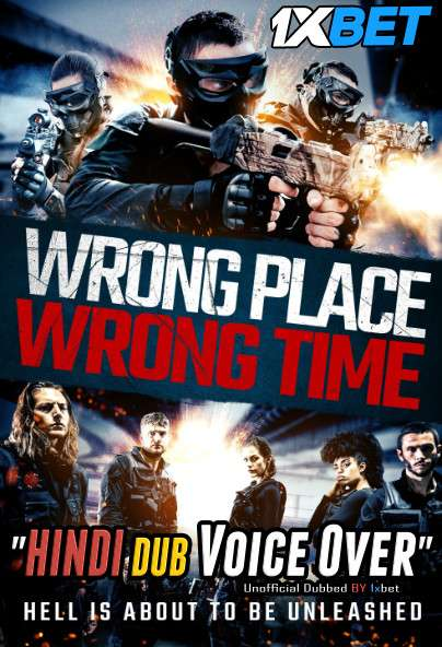 Wrong Place Wrong Time (2021) Hindi (Voice Over) Dubbed+ English [Dual Audio] WebRip 720p [1XBET]