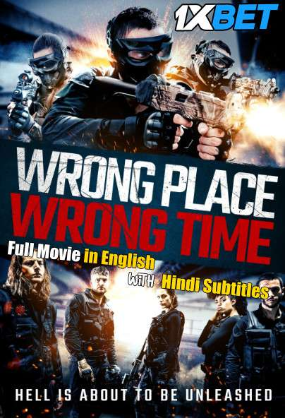 Download Wrong Place Wrong Time (2021) WebRip 720p Full Movie [In English] With Hindi Subtitles FREE on 1XCinema.com & KatMovieHD.io