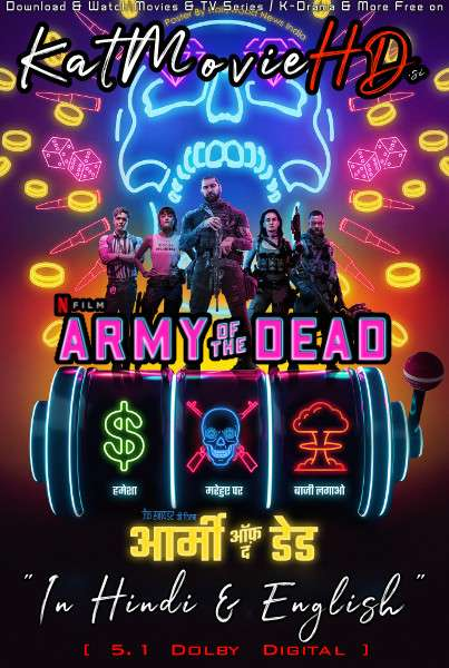 Army of the Dead (2021) Hindi Dubbed (Dual Audio) 1080p 720p 480p Web-DL-Rip English HEVC Watch Army of the Dead Full Movie Online On Katmoviehd.sx