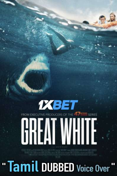 Great White (2021) Tamil Dubbed (Voice Over) & English [Dual Audio] WebRip 720p [1XBET]