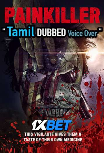 Painkiller (2021) Tamil Dubbed (Voice Over) & English [Dual Audio] WebRip 720p [1XBET]