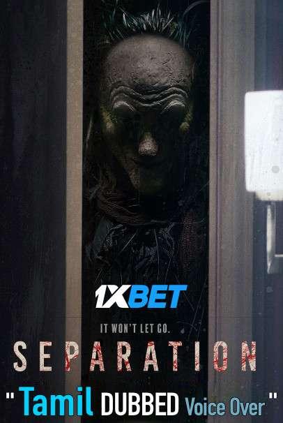 Separation (2021) Tamil Dubbed (Voice Over) & English [Dual Audio] HDCAM 720p [1XBET]