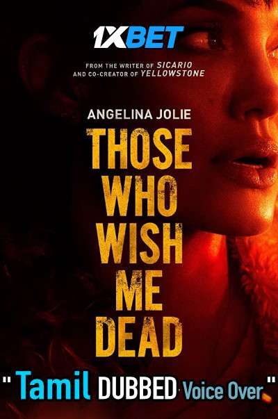 Those Who Wish Me Dead (2021) Tamil Dubbed (Voice Over) & English [Dual Audio] WebRip 720p [1XBET]