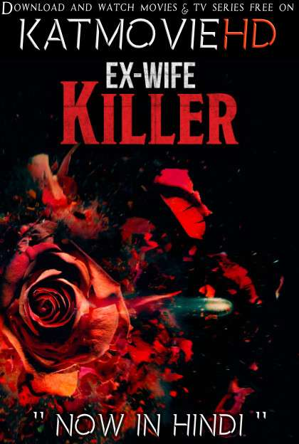 Ex-Wife Killer (2017) [Dual Audio] [Hindi Dubbed (ORG) & English] WebRip 720p 480p HD [Full Movie]
