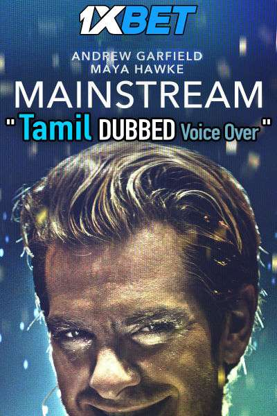 Mainstream (2020) Tamil Dubbed (Voice Over) & English [Dual Audio] WebRip 720p [1XBET]