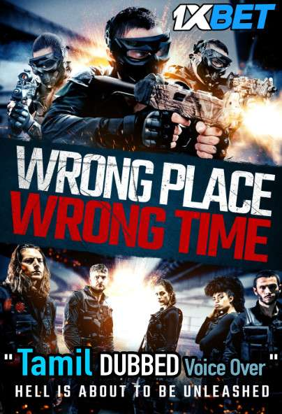 Wrong Place Wrong Time (2021) Tamil Dubbed (Voice Over) & English [Dual Audio] WebRip 720p [1XBET]