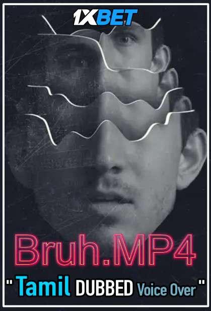 Bruh.mp4 (2020) Tamil Dubbed (Voice Over) & English [Dual Audio] WebRip 720p [1XBET]