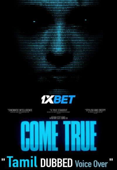 Come True (2020) Tamil Dubbed (Voice Over) & English [Dual Audio] WebRip 720p [1XBET]