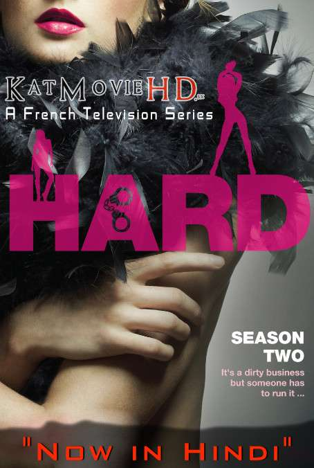 HARD (Season 2) Complete [Hindi Dubbed] WEB-DL 720p & 480p HD [ 2011 French TV Series] (Censored)