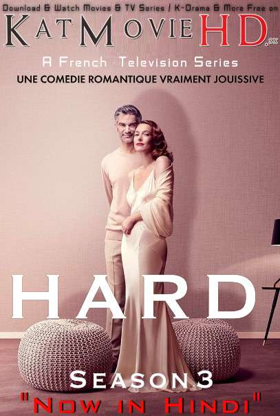 HARD (Season 3) Complete [Hindi Dubbed] WEB-DL 720p & 480p HD [ 2011 French TV Series]
