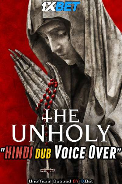 The Unholy (2021) Hindi (Voice Over) Dubbed+ English [Dual Audio] WebRip 720p [1XBET]