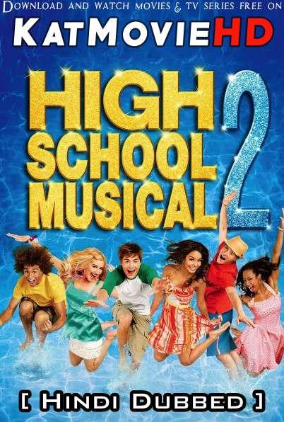 High School Musical 2 (2007) [Dual Audio] [Hindi Dubbed (ORG) & English] BluRay 1080p 720p 480p HD [Full Movie]