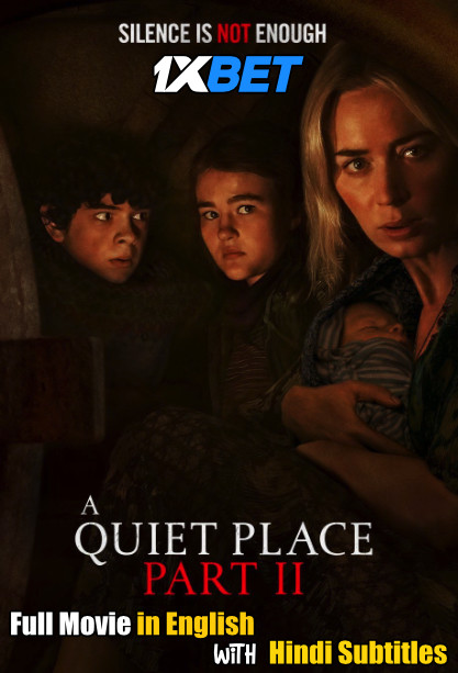 A Quiet Place Part 2 (2021) CamRip Full Movie [In English] With Hindi Subtitles 480p 720p 1XBET