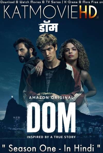 [18+] Dom (Season 1) Dual Audio [Hindi (5.1 DD) & French] All Episodes | WEB-DL 1080p 720p 480p HD [2021 TV Series]