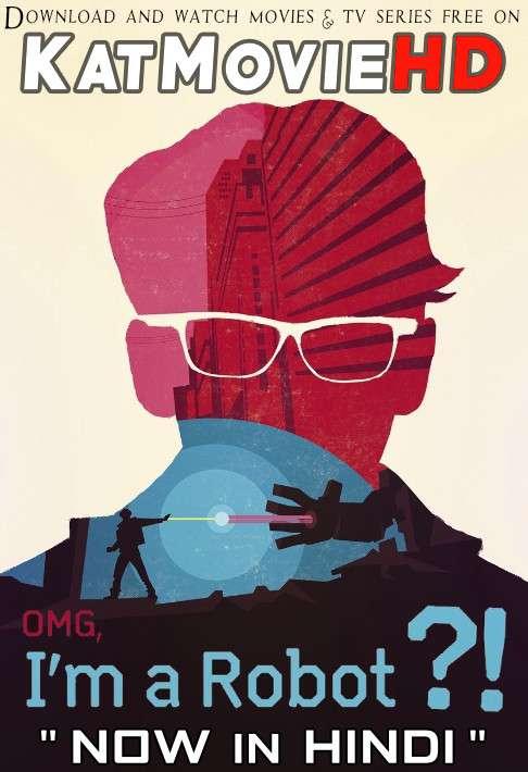OMG, I'm a Robot! (2015) Web-DL 720p & 480p [Dual Audio] [Hindi Dubbed (ORG) & Hebrew] ESubs