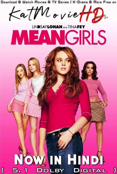 Download Mean Girls (2004) BluRay 720p & 480p Dual Audio [Hindi Dub – English] Mean Girls Full Movie On Katmoviehd.sx