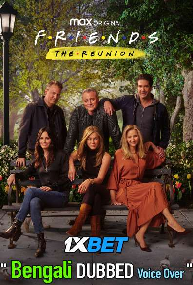 Friends The Reunion (2021) Bengali Dubbed (Voice Over) WEBRip 720p [Full Movie] 1XBET