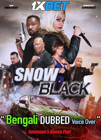 Snow Black (2021) Bengali Dubbed (Voice Over) WEBRip 720p [Full Movie] 1XBET