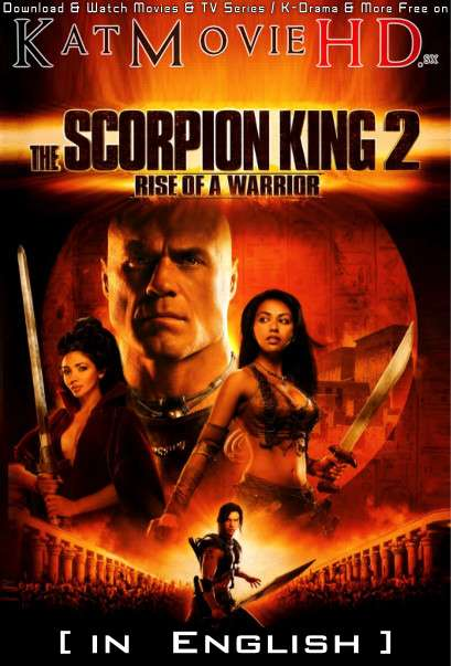 The Scorpion King 2: Rise of a Warrior (2008) [In English] BluRay 1080p 720p 480p [HD]