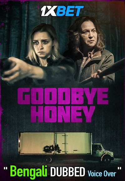 Goodbye Honey (2020) Bengali Dubbed (Voice Over) WEBRip 720p [Full Movie] 1XBET