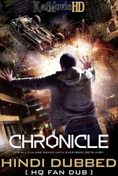 Chronicle (2012) Hindi (Fan Dub) + English (ORG) [Dual Audio] BluRay 1080p / 720p / 480p [With Ads !]