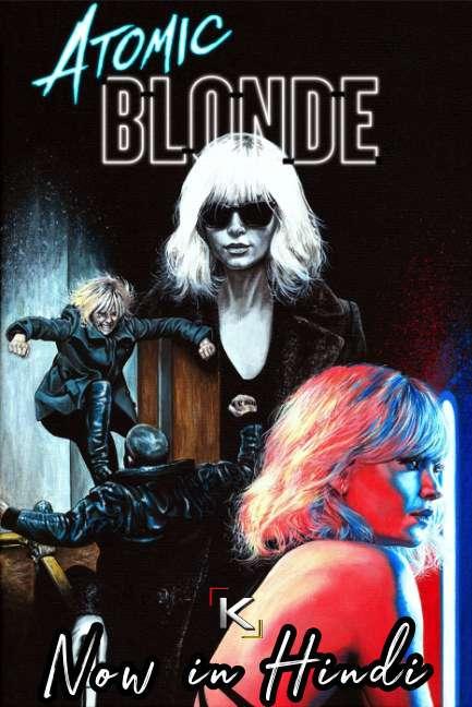 Atomic Blonde (2017) Hindi Dubbed (ORG) [Dual Audio] BluRay 1080p 720p 480p HD [Full Movie]